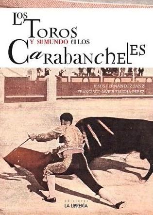 Los Toros y su mundo en los Carabancheles