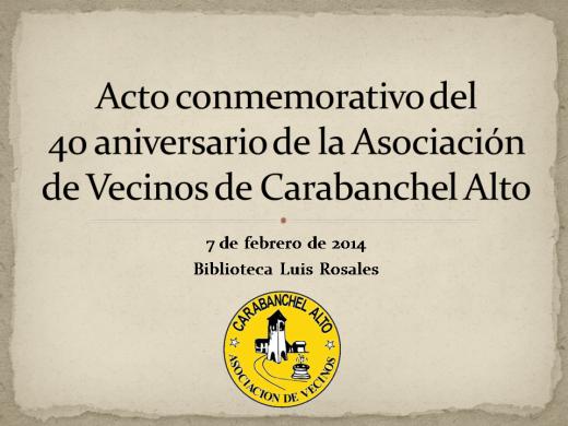 Presentación Acto 40 aniversario de la AAVV Carabanchel Alto