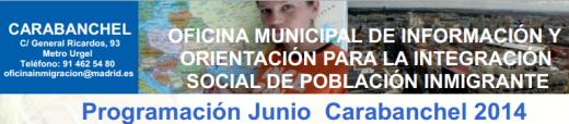Programación de las Oficinas Municipales de Información y Orientación para la Integración Social de Población Inmigrante de Tetuán y de Carabanchel, correspondiente al mes de JUNIO.