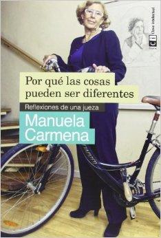 Por qué las cosas pueden ser diferentes Manuela Carmena