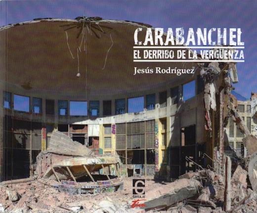 Carabanchel, El Derribo de la Vergüenza