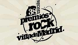 38 Premios Rock Villa de Madrid, el día 15 de mayo en la Pradera de San Isidro de Madrid.