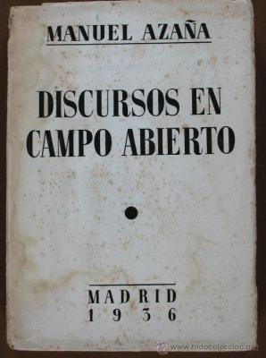 Libro Discurso en campo abierto donde se recoge el discurso de Manuel Azaña en Comillas